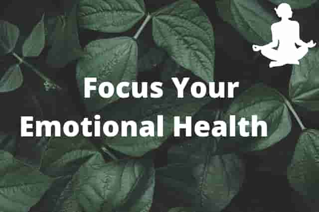 Focus Your Emotional Health When You Are Stuck At Home