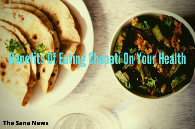 Benefits Of Eating Chapati On Your Health