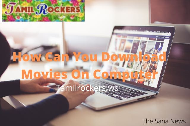How Can You Download Movies On Computer?