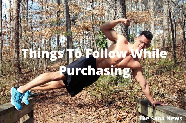 Things To Follow While Purchasing