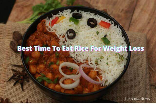 Best Time To Eat Rice For Weight Loss