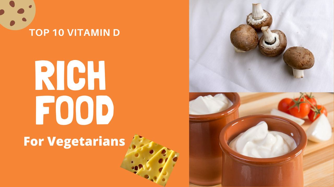 [Top 10] Vitamin D Rich Foods For Vegetarians And Their Symptoms