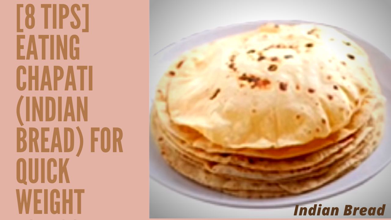 [8 Tips] Eating Chapati (Indian Bread) For Quick Weight Loss