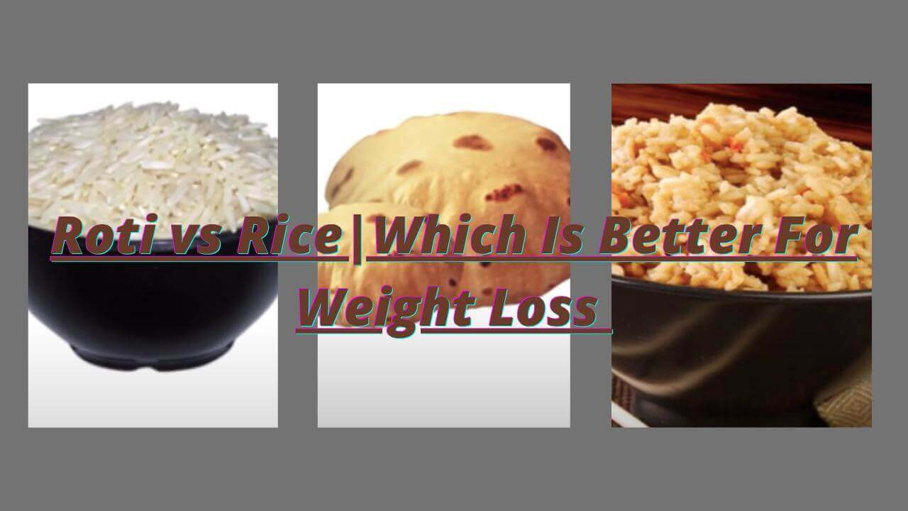 Roti vs Rice Calories|Which Is Better For Weight Loss [Myth Bust]