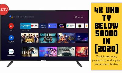 [7 Best] Highly Recommend 4K UHD TV Below 50000 In [2020]