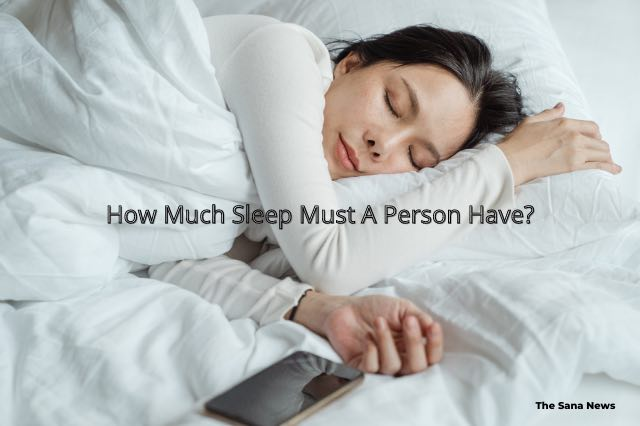 How Much Sleep Must A Person Have?