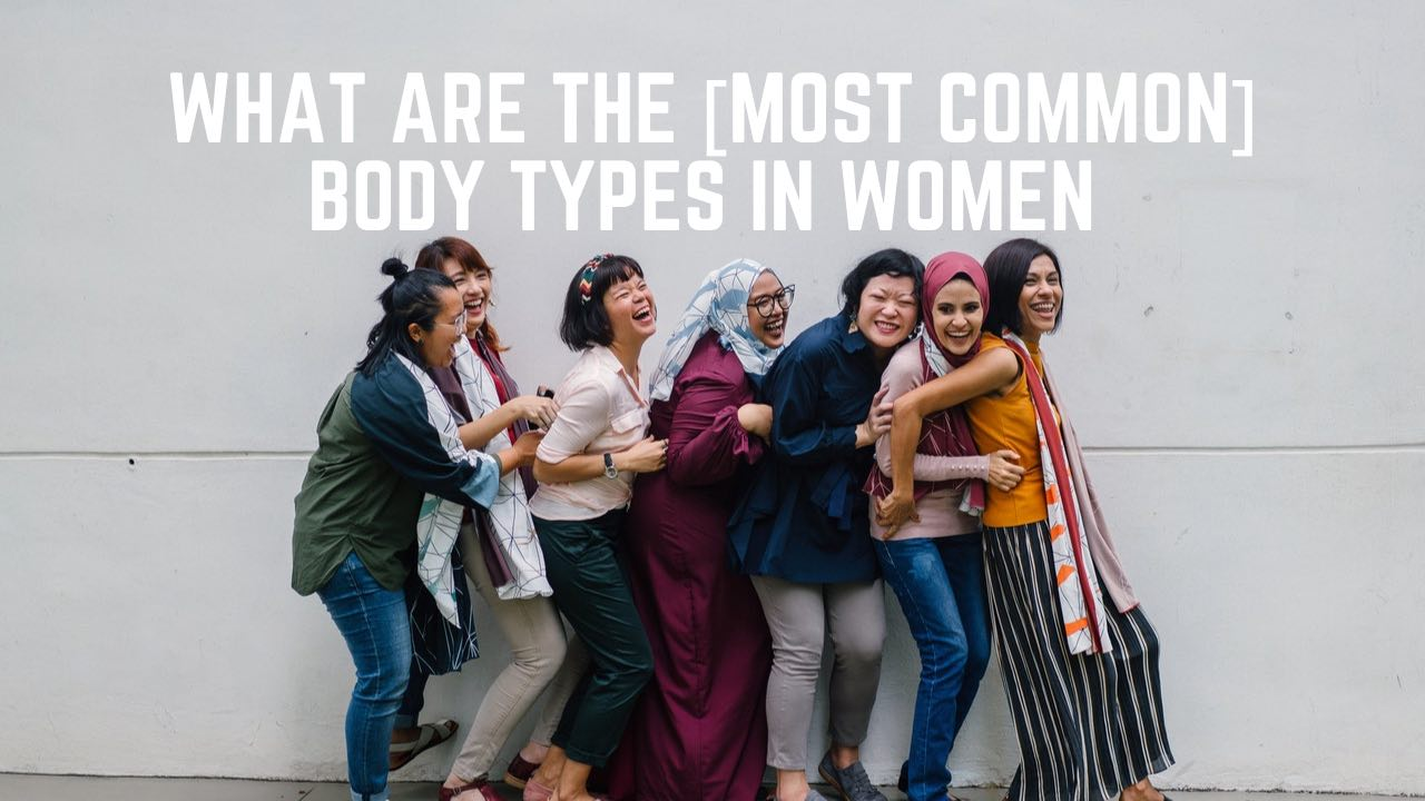 image, Most Common Women's Body Types| Tips To Improve Smartly