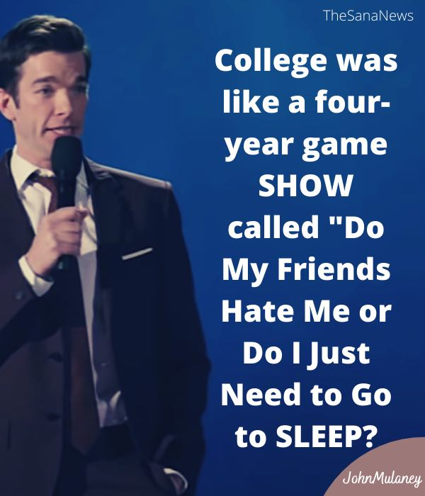 John Mulaney Funny college Quotes Image